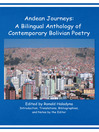 Andean Journeys (eBook): A Bilingual Anthology Of Contemporary Bolivian Poetry