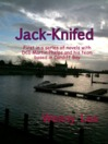 Jack-Knifed (eBook): First in a series of novels with DCI Martin Phelps and his team based in Cardiff Bay