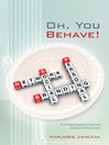 Oh, You Behave! (eBook): Social Media Etiquette for Career and Business Branding Success