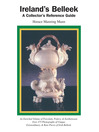 Ireland's Belleek (eBook): A Collector's Reference Guide