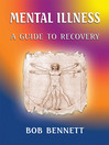 Mental Illness (eBook): A Guide to Recovery