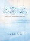 Quit Your Job, Enjoy Your Work (eBook): Making Your Workplace More Enjoyable
