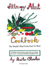 Allergy Alert Cookbook - The World's Best from East to West (eBook)