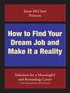 How to Find Your Dream Job and Make it a Reality (eBook): Solutions for a meaningful and rewarding career