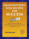 Grandmother's Wise Recipes for Success (eBook): Time Tested Wisdom for Directing Your Work and Personal Life