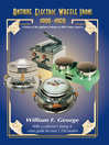 Antique Electric Waffle Irons 1900-1960 (eBook): A History of the Appliance Industry in 20th Century America
