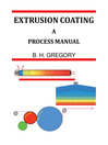 Extrusion Coating (eBook): A Process Manual