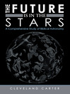 The Future Is in the Stars (eBook): A Comprehensive Study of Biblical Astronomy