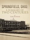 Springfield, Ohio (eBook): A Summary of Two Centuries