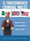El procedimiento criminal inglés (eBook): Una nueva esperanza para países emergentes y en vías de desarrollo