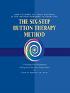 Button Therapy (eBook): The Six-Step Button Therapy Method: How to Work on Your Buttons and the Button-Pushers in Your Life