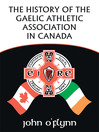 The History of the Gaelic Athletic Association in Canada (eBook)