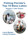 Fishing Florida's Top Ten Bass Lakes Volume I (eBook): Lake Tarpon