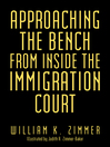 Approaching the Bench from Inside the Immigration Court (eBook)