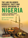 THE LAW ON ARMED ROBBERY, THEFT AND HOUSE BREAKING IN NIGERIA (eBook): A SURVEY OF ADAMAWA, BORNO, TARABA AND YOBE STATES.