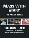 Mass with Mary (eBook): The Prison Years
