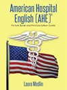 American Hospital English (AHE) (MP3): Picture Book and Pronunciation Guide
