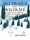 Ski Trails and Wildlife (eBook): Toward Snow Country Restoration