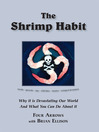The Shrimp Habit (eBook): Why It Is Devastating Our World and What You Can Do About It
