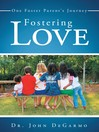 Fostering Love (eBook): One Foster Parent's Journey