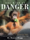 Any Kind of Danger (eBook): Building our connection with animals. A veterinary surgeon reflects on animals of the planet