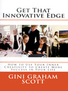 Get That Innovative Edge (eBook): How To Use Your Inner Creativity To Create More Success In Your Life