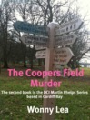 The Coopers Field Murder (eBook): The second book in the DCI Martin Phelps Series based in Cardiff Bay