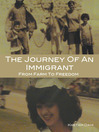 THE JOURNEY OF AN IMMIGRANT (eBook): FROM FARM TO FREEDOM