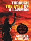 Through the Eyes of a Lawman (eBook): The Cultural Tales of a Cop, Lawyer, and Intelligence Analyst