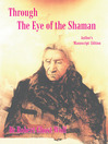 Through the Eye of the Shaman - The Nagual Returns (eBook)