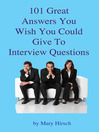 101 Great Answers You Wish You Could Give To Interview Questions (eBook)