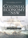 The Colonial Economy of NSW (eBook): A retrospective between 1788 and 1835