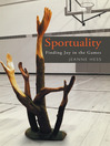Sportuality (eBook): Finding Joy In The Games