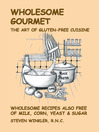 Wholesome Gourmet (eBook): The Art of Gluten-Free Cuisine