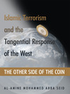 Islamic Terrorism And The Tangential Response Of The West (eBook): The Other Side Of The Coin