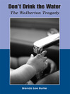 Don't Drink The Water (eBook): The Walkerton Tragedy