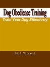 Dog Obedience Training (eBook): Train Your Dog Effectively