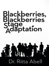 Blackberries, Blackberries Stage Adaptation (eBook)