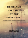 Homeland Security at the State Level (eBook): A Primer on State Homeland Security Programs