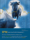 I.P.M. - Improving Portfolio Management™ (eBook): The Secrets of Building Wealth Over Market Cycles