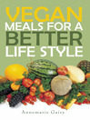 VEGAN MEALS FOR A BETTER LIFE STYLE (eBook)