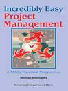 Incredibly Easy Project Management (eBook): A Mildly Heretical Perspective