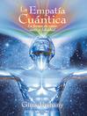 La Empatía Cuántica (eBook): La forma de crear éxito y felicidad