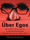 Über Egos The LAFF-A-BULL Solution to End Boring Parties Pretend to be Someone You're Not! (eBook)