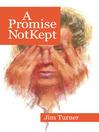 A Promise Not Kept (eBook)