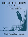 Great Blue Heron And Other Poems, Play and Prose (eBook)