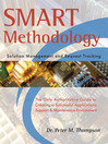 SMART Methodology (Solution Management and Request Tracking) The Only Authoritative Guide to Creating a Successful Application Support and Maintenance Environment. (eBook)