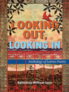 Looking Out, Looking In (eBook): Anthology of Latino Poetry