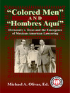 """""""Colored Men"""" and """"Hombres Aqui"""" (eBook): Hernandez v. Texas and the Emergence of Mexican American Lawyering"""