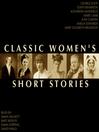 Classic Women's Short Stories (MP3)